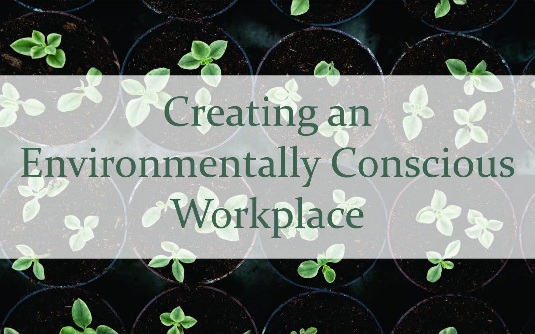 Creating an Environmentally Conscious Workplace